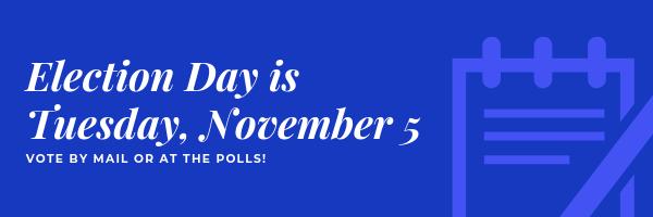election day november 5 2019 vote voting reminder